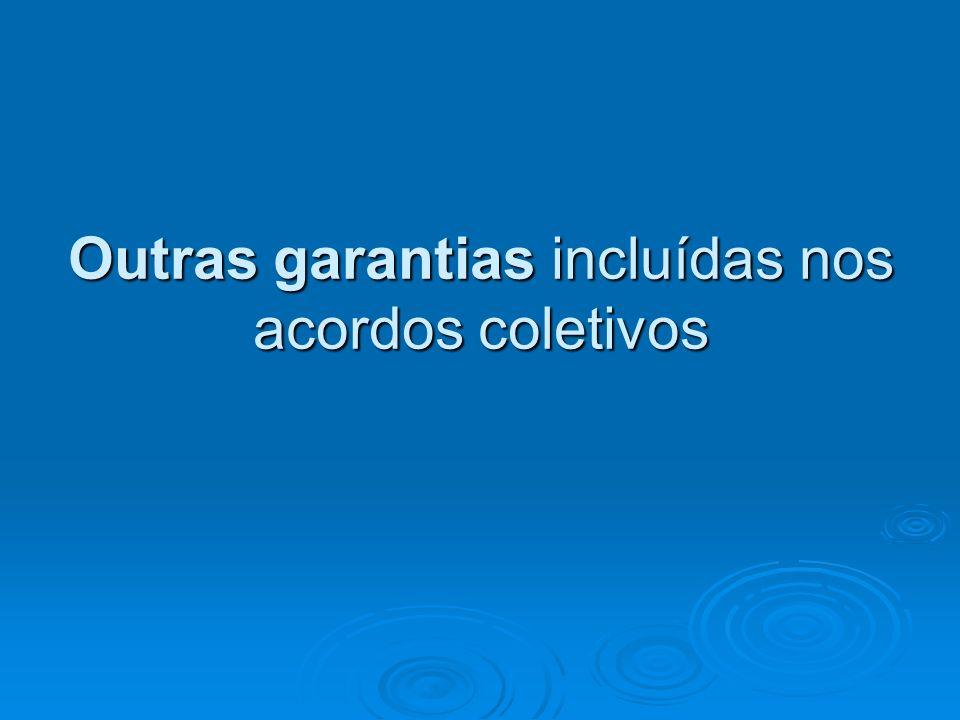 Outras garantias incluídas nos acordos coletivos