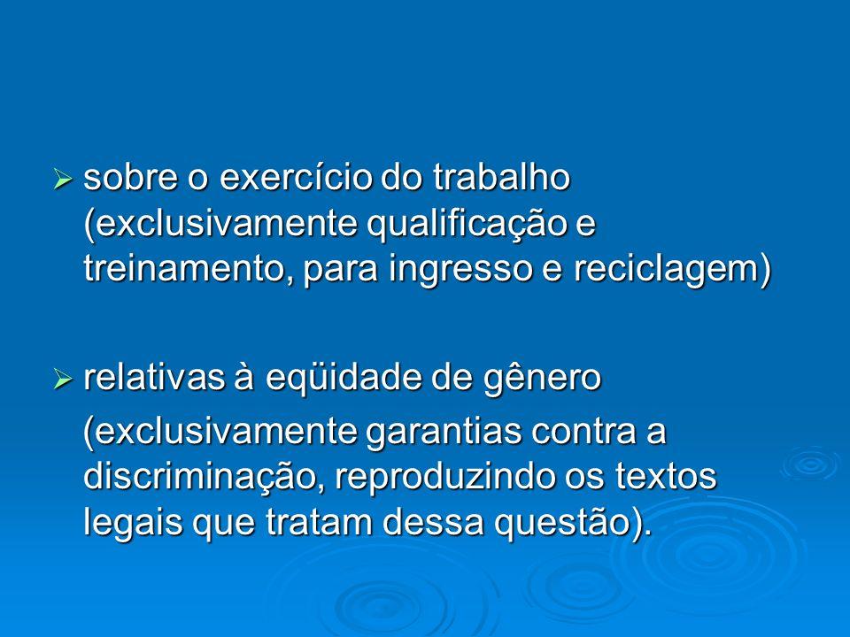 sobre o exercício do trabalho (exclusivamente qualificação e treinamento, para ingresso e reciclagem) sobre o exercício do trabalho (exclusivamente qu