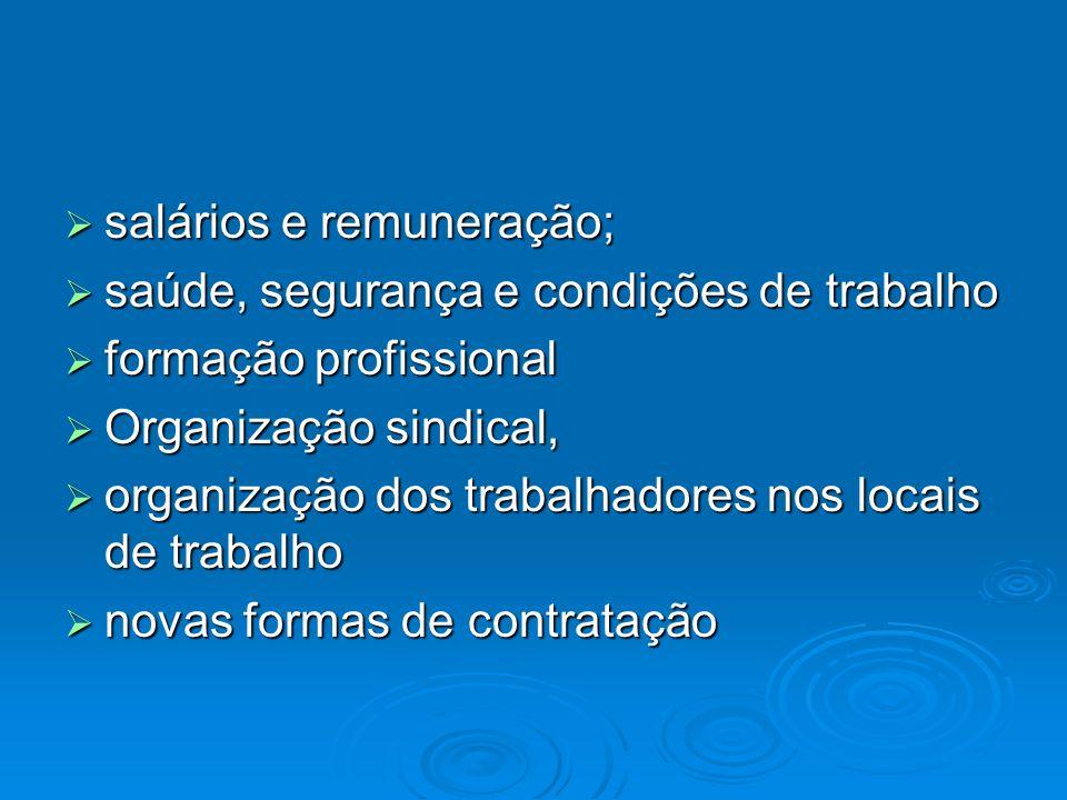 salários e remuneração; salários e remuneração; saúde, segurança e condições de trabalho saúde, segurança e condições de trabalho formação profissiona