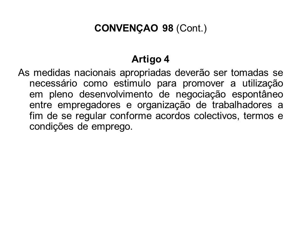 CONVENÇAO 98 (Cont.) Artigo 6 Os funcionários públicos não são regidos por esta Convenção, nem pode ser de algum modo interpretada em detrimento dos seus direitos ou situação funcional.