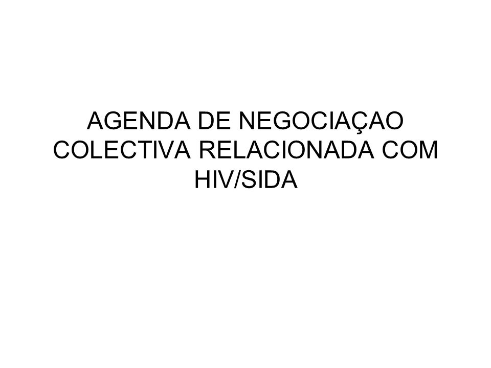 AGENDA DE NEGOCIAÇAO COLECTIVA RELACIONADA COM HIV/SIDA
