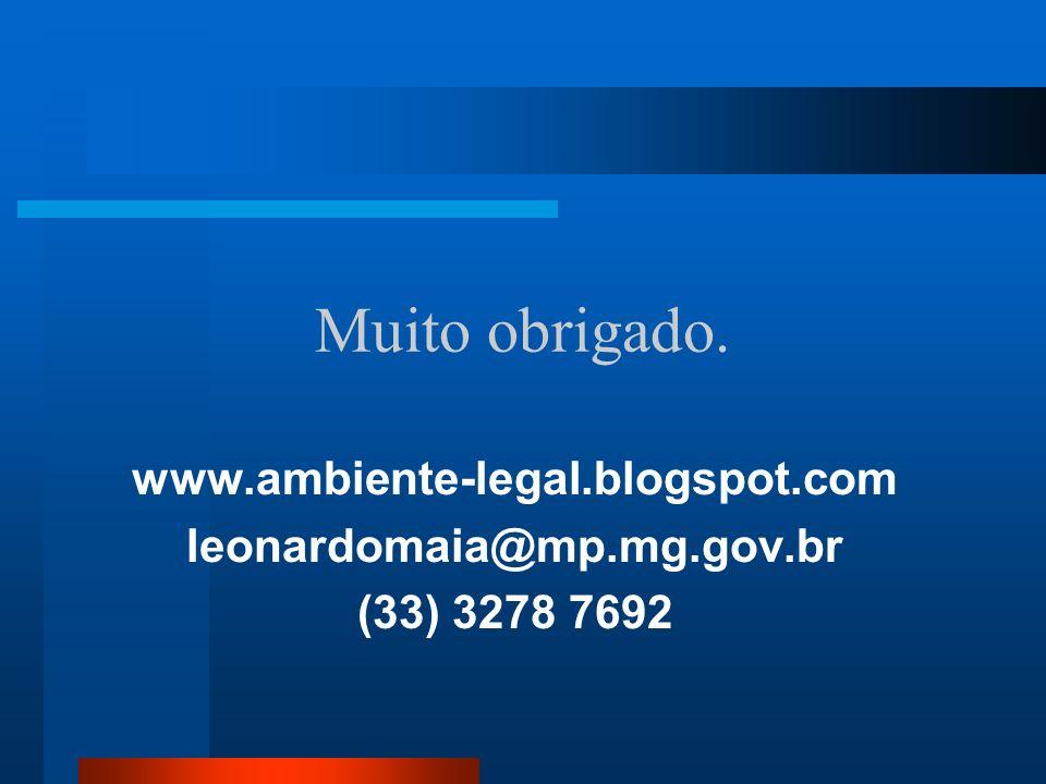 Muito obrigado. www.ambiente-legal.blogspot.com leonardomaia@mp.mg.gov.br (33) 3278 7692