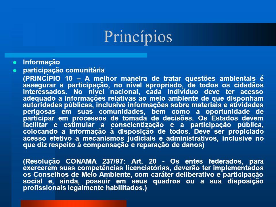 Princípios Informação participação comunitária (PRINCÍPIO 10 – A melhor maneira de tratar questões ambientais é assegurar a participação, no nível apr