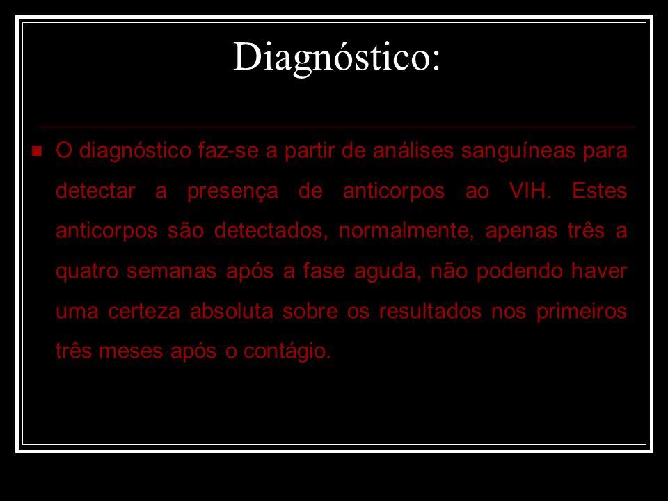 Diagnóstico: O diagnóstico faz-se a partir de análises sanguíneas para detectar a presença de anticorpos ao VIH.