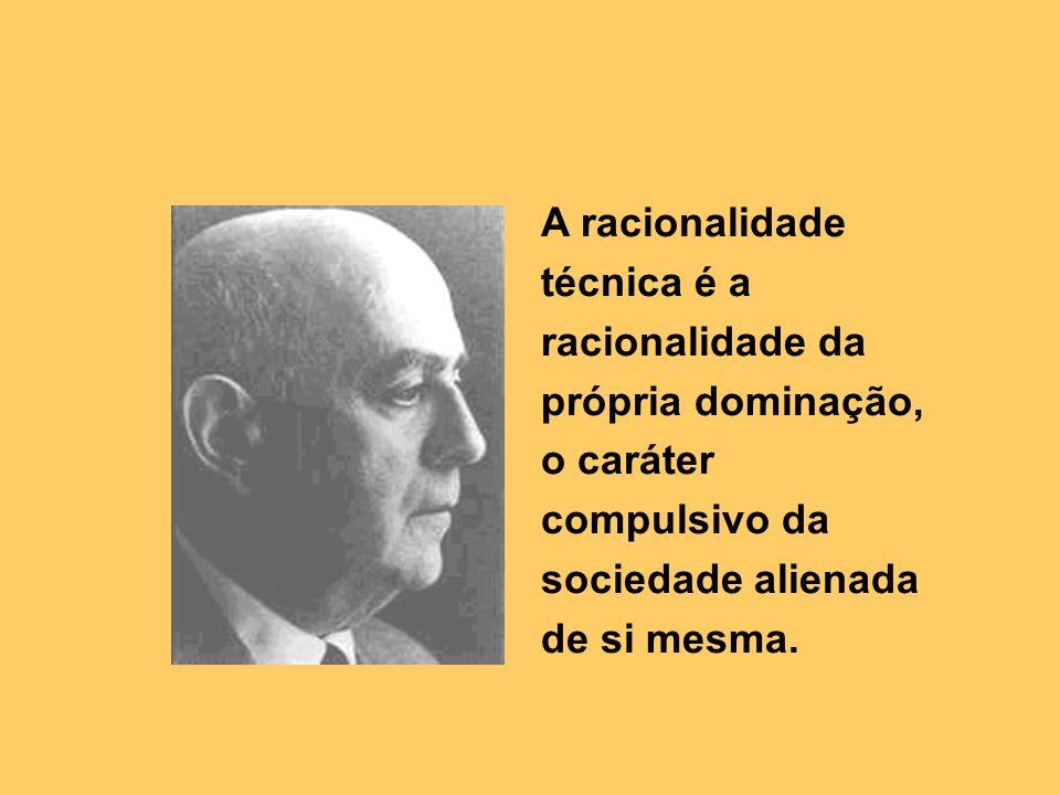 A racionalidade técnica é a racionalidade da própria dominação, o caráter compulsivo da sociedade alienada de si mesma.
