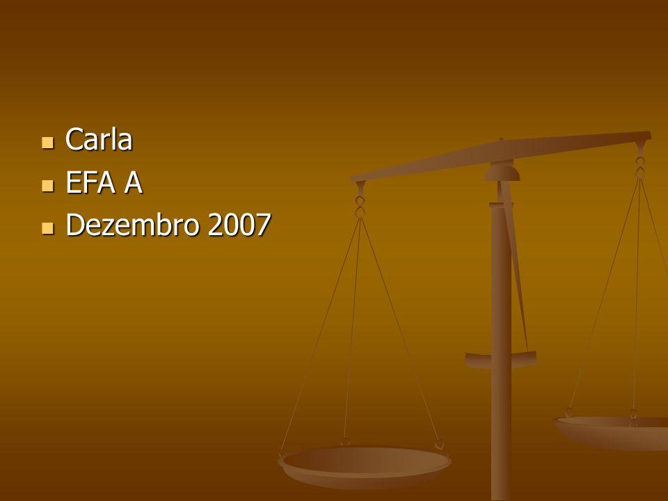 Carla Carla EFA A EFA A Dezembro 2007 Dezembro 2007