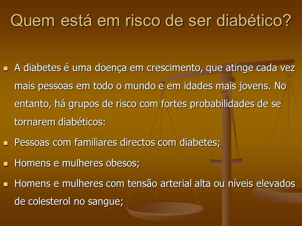 Quem está em risco de ser diabético? A diabetes é uma doença em crescimento, que atinge cada vez mais pessoas em todo o mundo e em idades mais jovens.