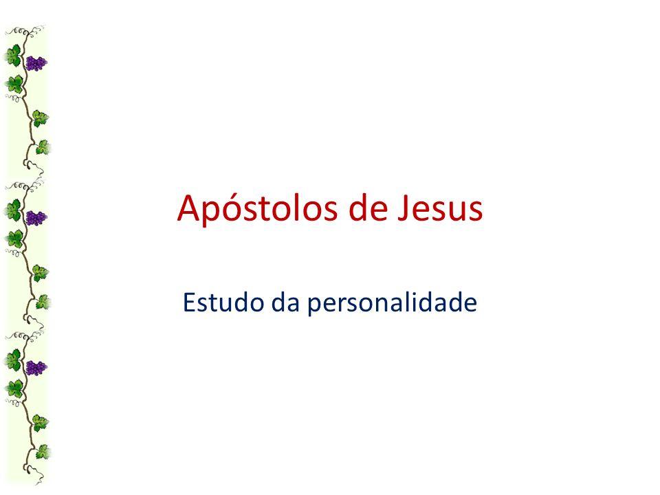 Apóstolos de Jesus Estudo da personalidade