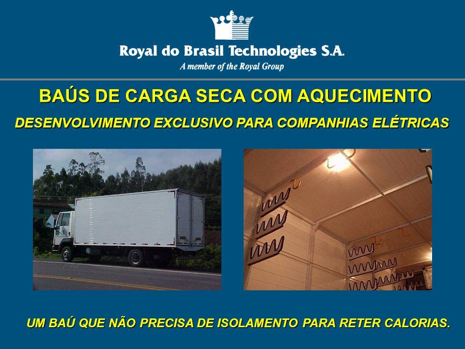 BAÚS DE CARGA SECA COM AQUECIMENTO DESENVOLVIMENTO EXCLUSIVO PARA COMPANHIAS ELÉTRICAS UM BAÚ QUE NÃO PRECISA DE ISOLAMENTO PARA RETER CALORIAS.