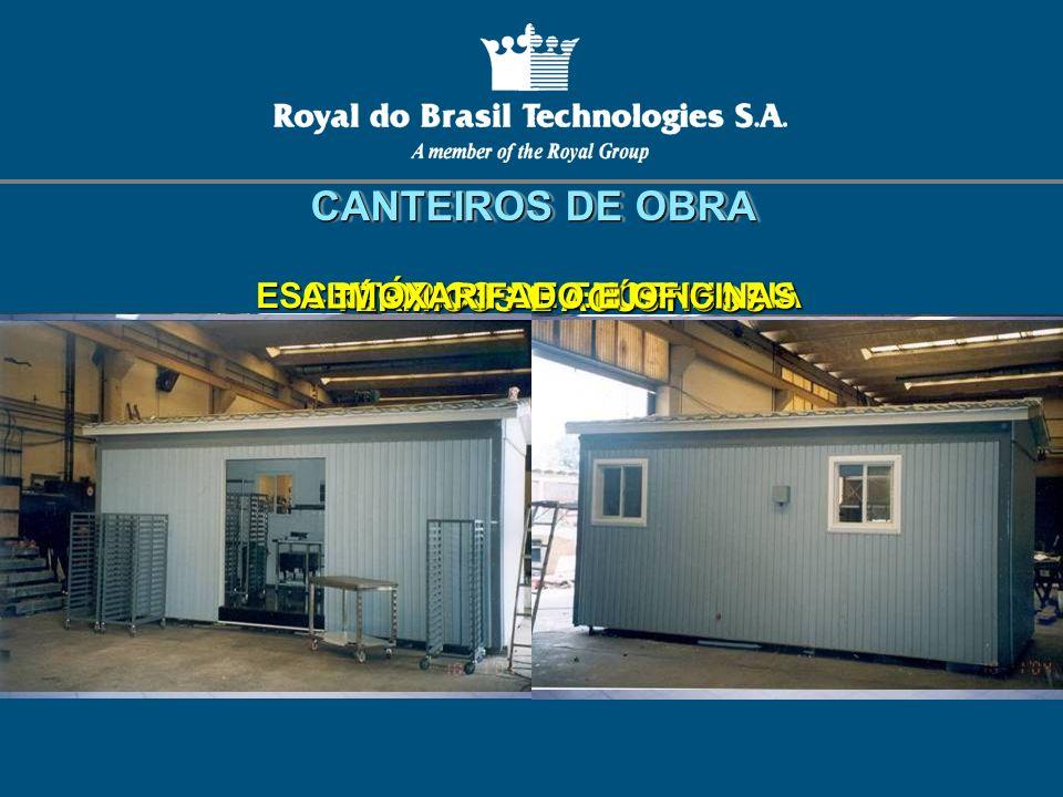 ESCRITÓRIOS DE ENGENHARIA CANTEIROS DE OBRA CANTEIROS DE OBRA TÉRMICOS E ACÚSTICOS ALMOXARIFADO E OFICINAS