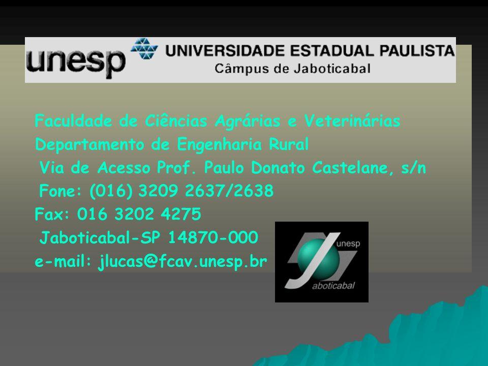Faculdade de Ciências Agrárias e Veterinárias Departamento de Engenharia Rural Via de Acesso Prof. Paulo Donato Castelane, s/n Fone: (016) 3209 2637/2
