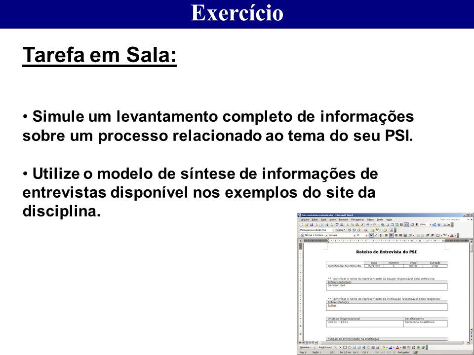 Exercício Tarefa em Sala: Simule um levantamento completo de informações sobre um processo relacionado ao tema do seu PSI. Utilize o modelo de síntese