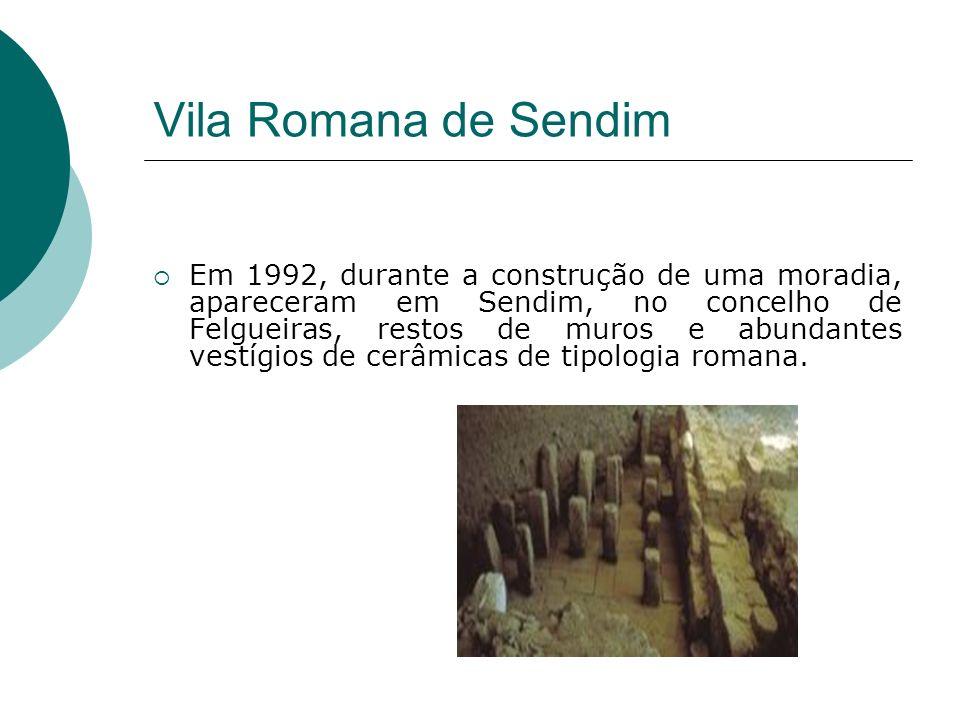 Monumentos Vila Romana de Sendim Vila Roma na de Sendim Mosteiro de Pombeiro Mosteiro de Pombeiro