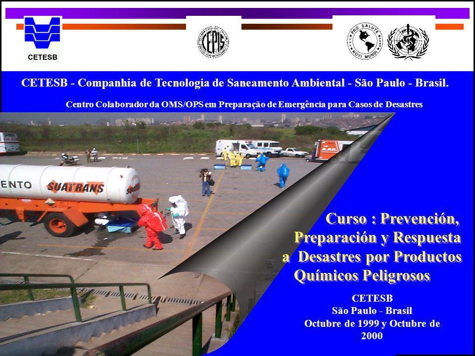 CETESB - Companhia de Tecnologia de Saneamento Ambiental - São Paulo - Brasil. Centro Colaborador da OMS/OPS em Preparação de Emergência para Casos de