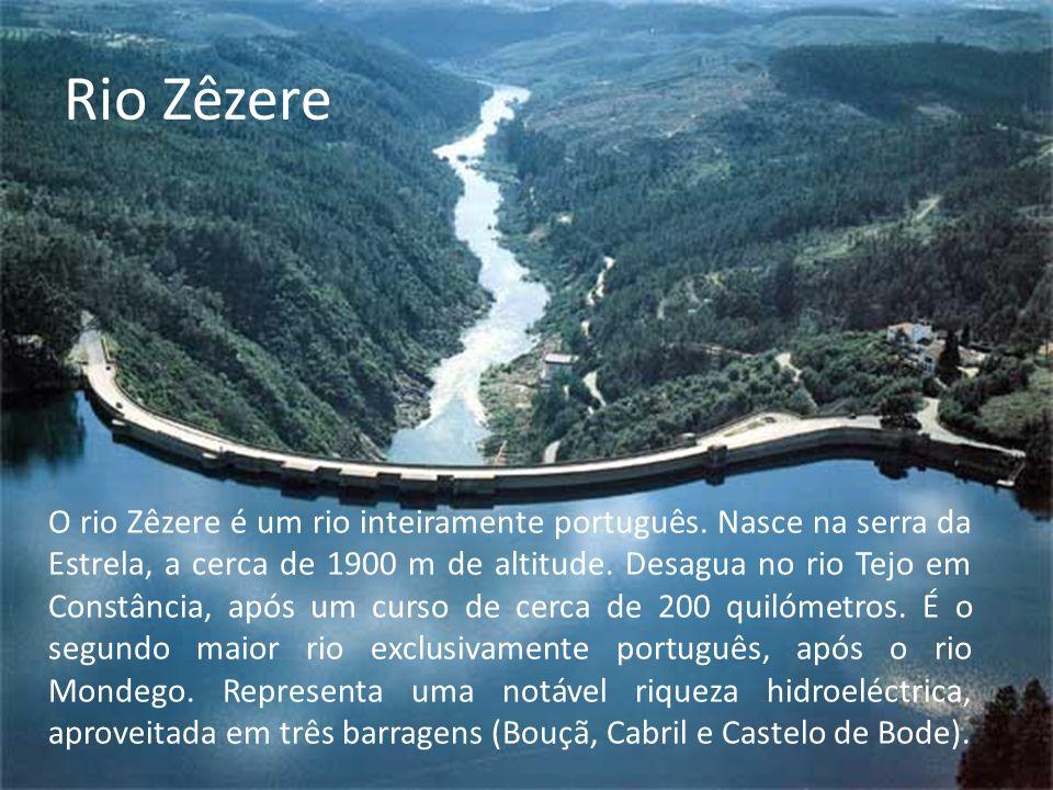 Rio Zêzere O rio Zêzere é um rio inteiramente português.