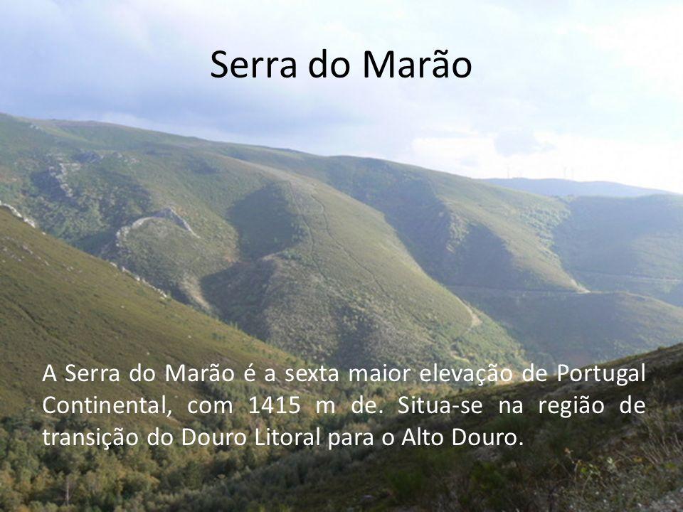 Serra do Marão A Serra do Marão é a sexta maior elevação de Portugal Continental, com 1415 m de.