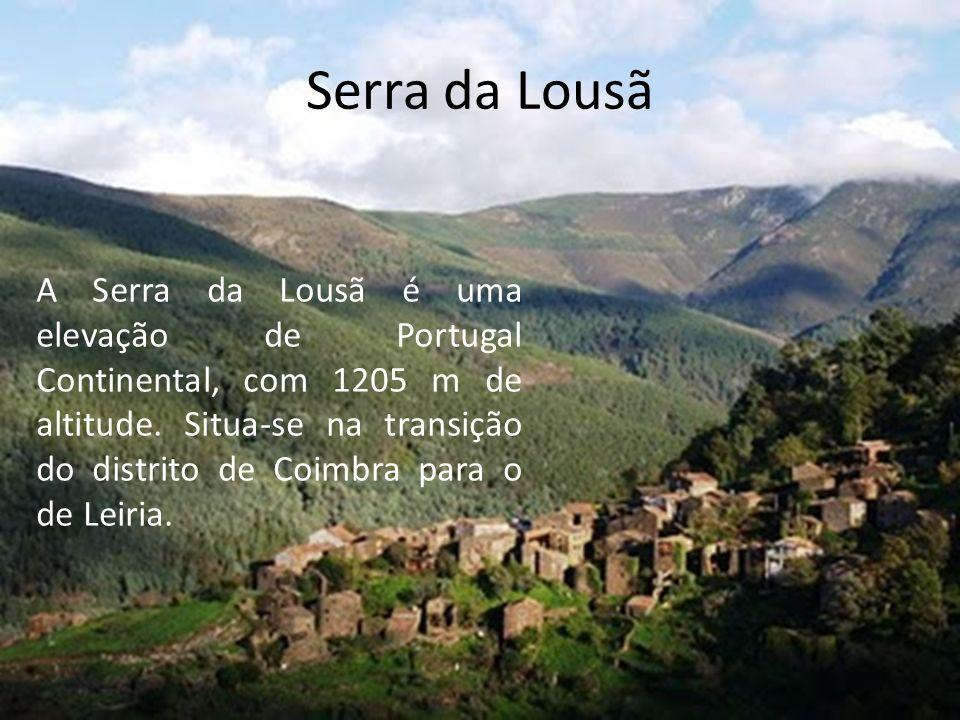 Serra da Lousã A Serra da Lousã é uma elevação de Portugal Continental, com 1205 m de altitude.