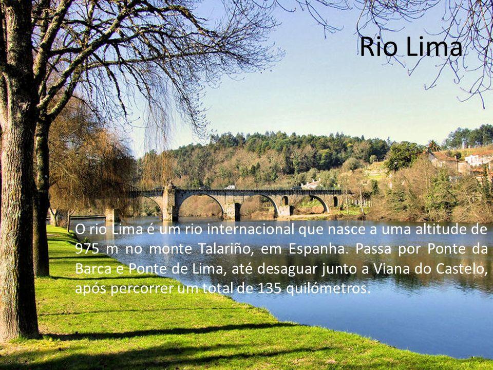 Rio Lima O rio Lima é um rio internacional que nasce a uma altitude de 975 m no monte Talariño, em Espanha.