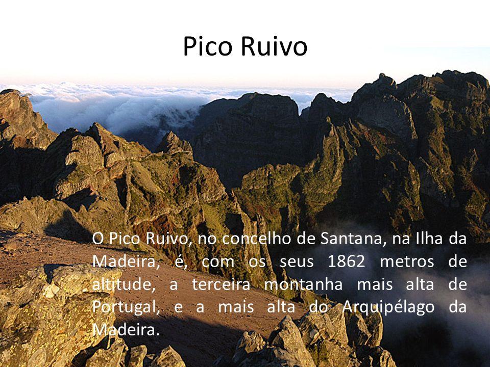 Pico Ruivo O Pico Ruivo, no concelho de Santana, na Ilha da Madeira, é, com os seus 1862 metros de altitude, a terceira montanha mais alta de Portugal, e a mais alta do Arquipélago da Madeira.