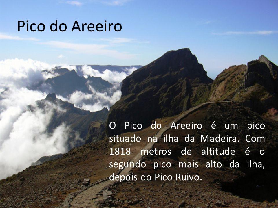 Pico do Areeiro O Pico do Areeiro é um pico situado na ilha da Madeira.