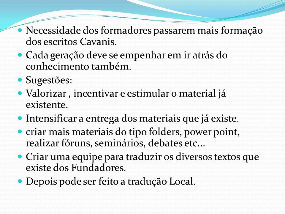 Necessidade dos formadores passarem mais formação dos escritos Cavanis.