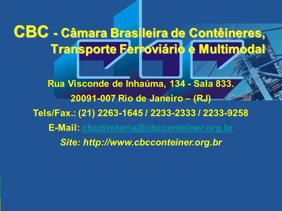 CBC - Câmara Brasileira de Contêineres, Transporte Ferroviário e Multimodal Rua Visconde de Inhaúma, 134 - Sala 833. 20091-007 Rio de Janeiro – (RJ) T
