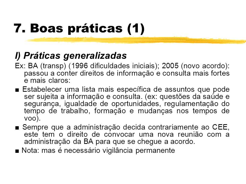 7. Boas práticas (1) I) Práticas generalizadas Ex: BA (transp) (1996 dificuldades iniciais); 2005 (novo acordo): passou a conter direitos de informaçã