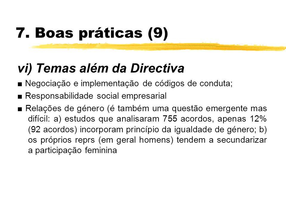 7. Boas práticas (9) vi) Temas além da Directiva Negociação e implementação de códigos de conduta; Responsabilidade social empresarial Relações de gén