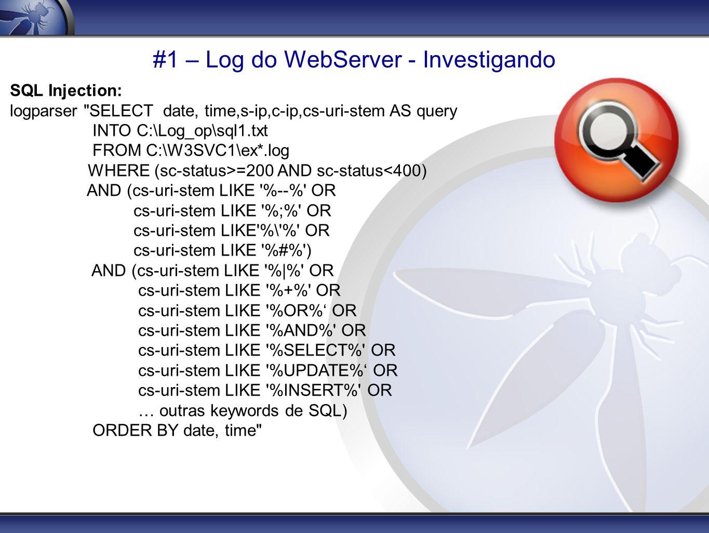 #1 – Log do WebServer - Investigando SQL Injection: logparser
