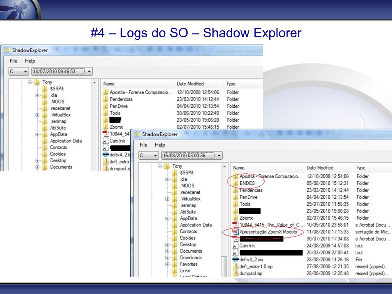 #4 – Logs do SO – Shadow Explorer