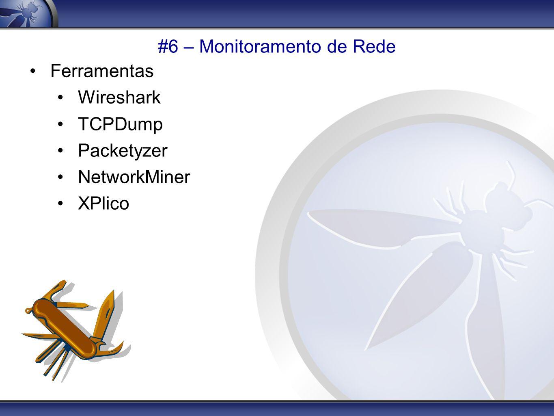 #6 – Monitoramento de Rede Ferramentas Wireshark TCPDump Packetyzer NetworkMiner XPlico