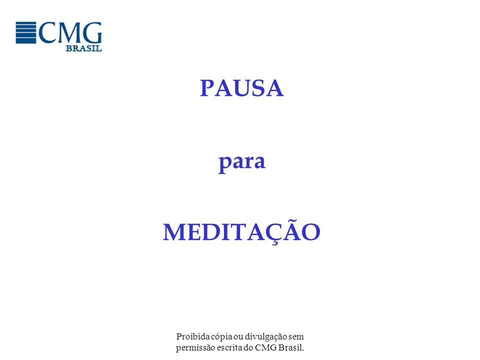 Proibida cópia ou divulgação sem permissão escrita do CMG Brasil. PAUSA para MEDITAÇÃO