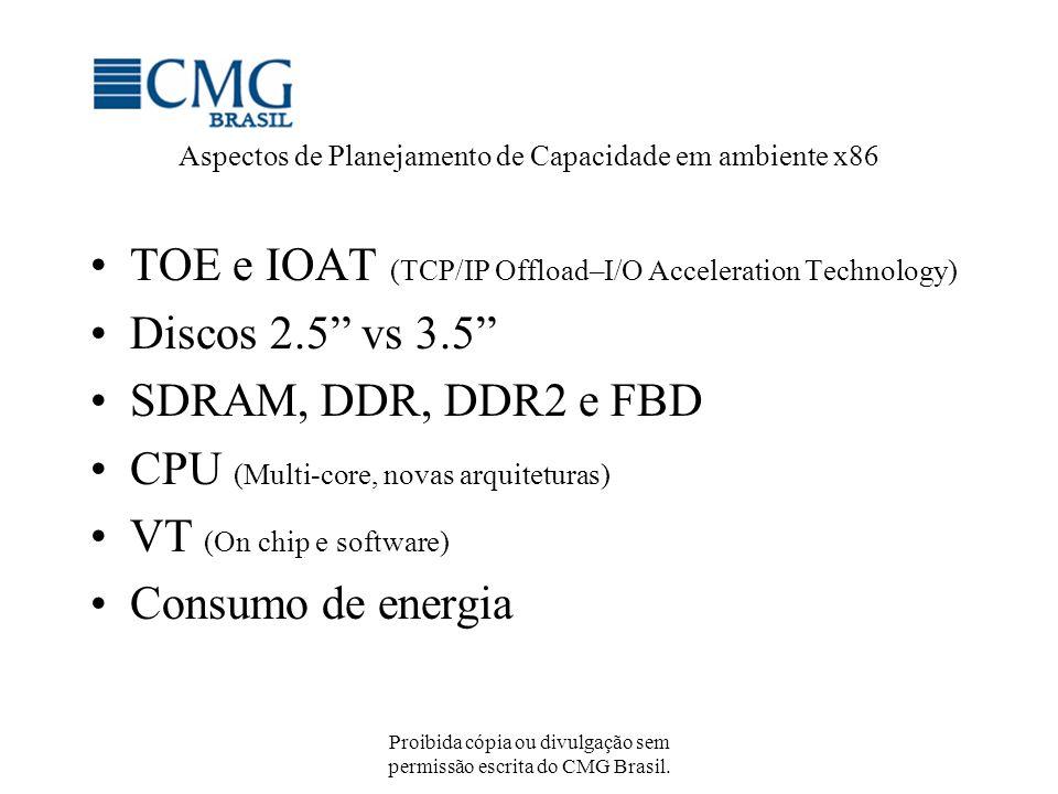 Proibida cópia ou divulgação sem permissão escrita do CMG Brasil. Aspectos de Planejamento de Capacidade em ambiente x86 TOE e IOAT (TCP/IP Offload–I/