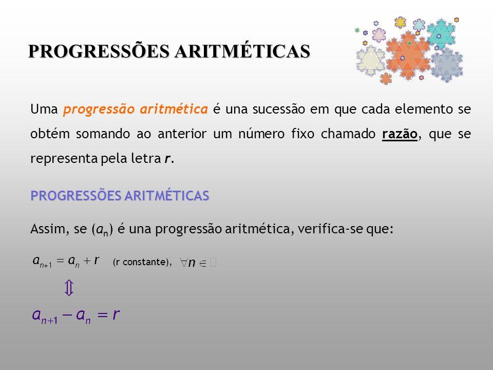 Uma progressão aritmética é una sucessão em que cada elemento se obtém somando ao anterior um número fixo chamado razão, que se representa pela letra