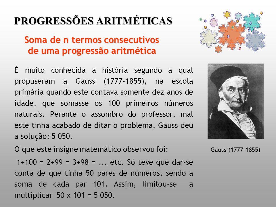 PROGRESSÕES ARITMÉTICAS Consideremos a progressão aritmética de termo geral u n = 2n-3 e tomemos oito quaisquer termos consecutivos desta sucessão: Por exemplo: 7 9 11 13 15 17 19 21 28 Podemos calcular a soma dos oito termos considerados, fazendo: S 8 = 28 x 4 ou seja S 8 = (7+21) x 8/2