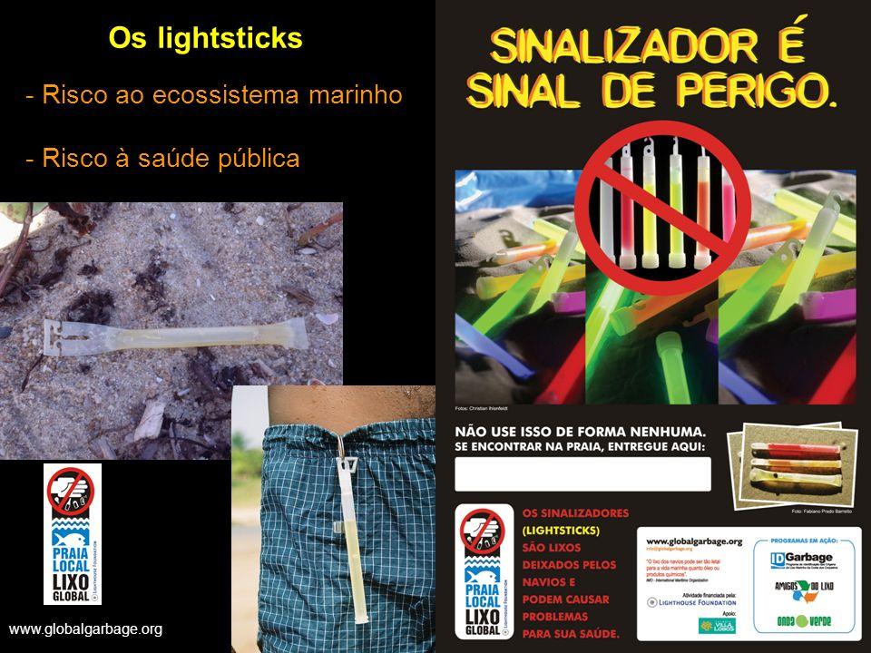 Os lightsticks - Risco ao ecossistema marinho - Risco à saúde pública www.globalgarbage.org