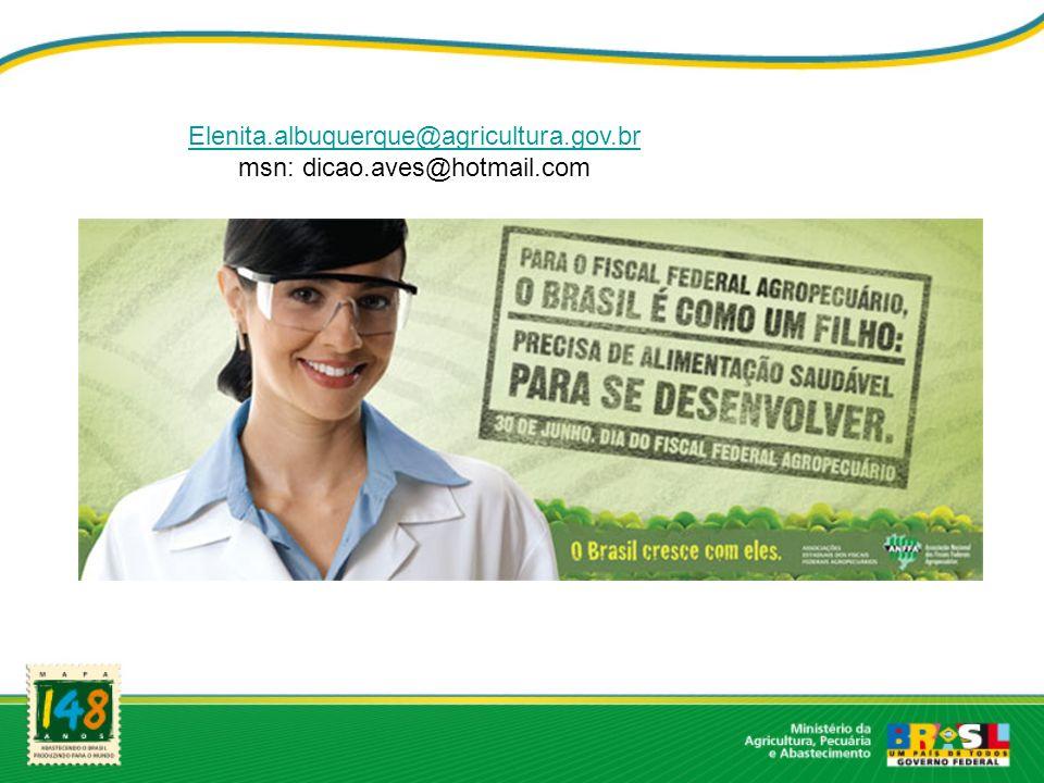 Elenita.albuquerque@agricultura.gov.br msn: dicao.aves@hotmail.com