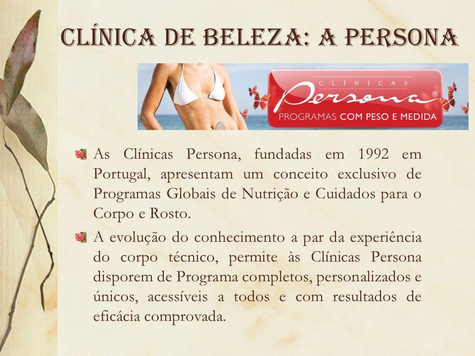 Clínica de beleza: a persona As Clínicas Persona, fundadas em 1992 em Portugal, apresentam um conceito exclusivo de Programas Globais de Nutrição e Cu