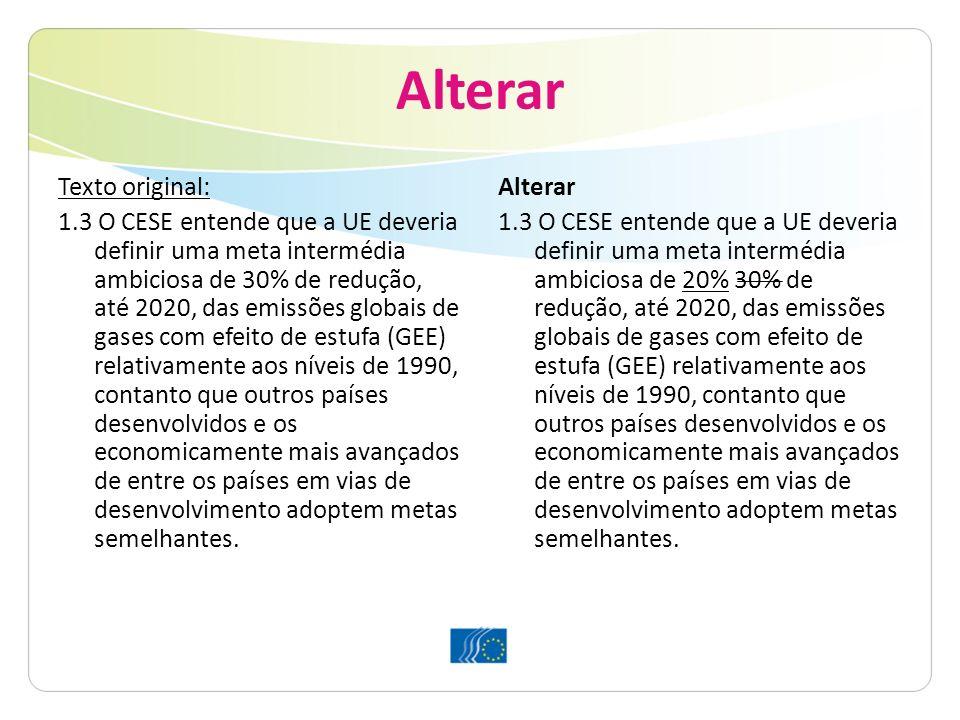 Alterar Texto original: 1.3 O CESE entende que a UE deveria definir uma meta intermédia ambiciosa de 30% de redução, até 2020, das emissões globais de