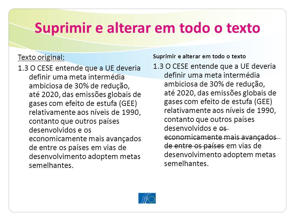 Suprimir e alterar em todo o texto Texto original: 1.3 O CESE entende que a UE deveria definir uma meta intermédia ambiciosa de 30% de redução, até 20