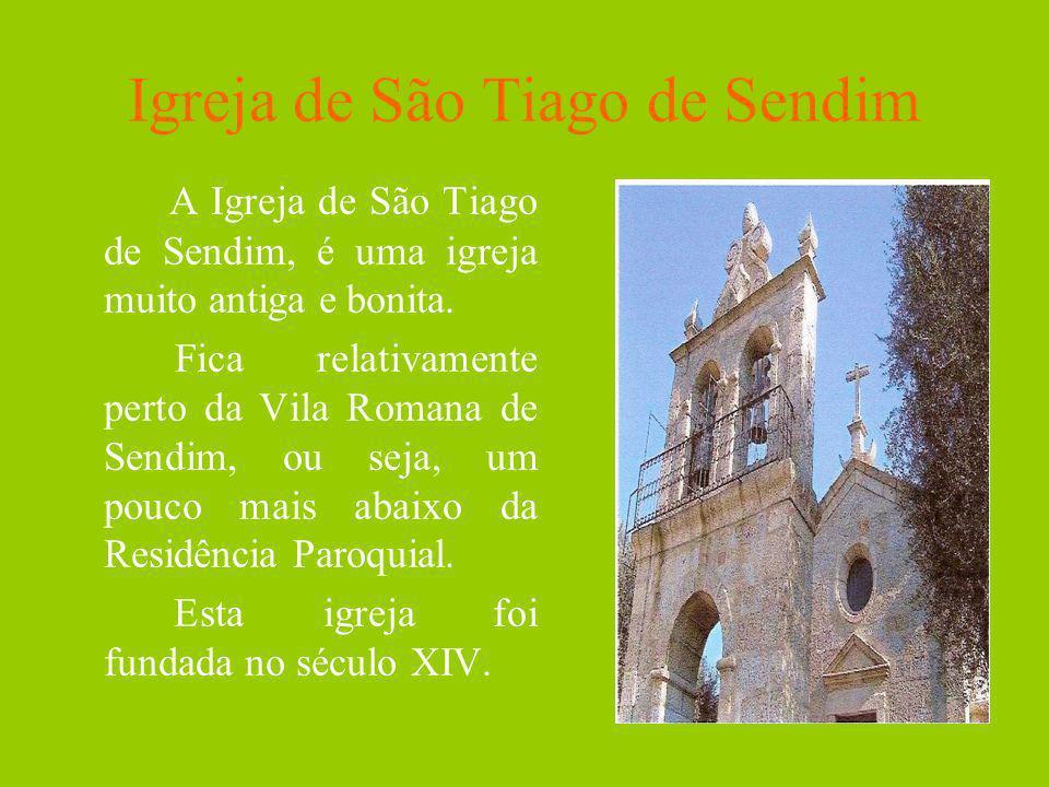 Igreja de São Tiago de Sendim A Igreja de São Tiago de Sendim, é uma igreja muito antiga e bonita. Fica relativamente perto da Vila Romana de Sendim,