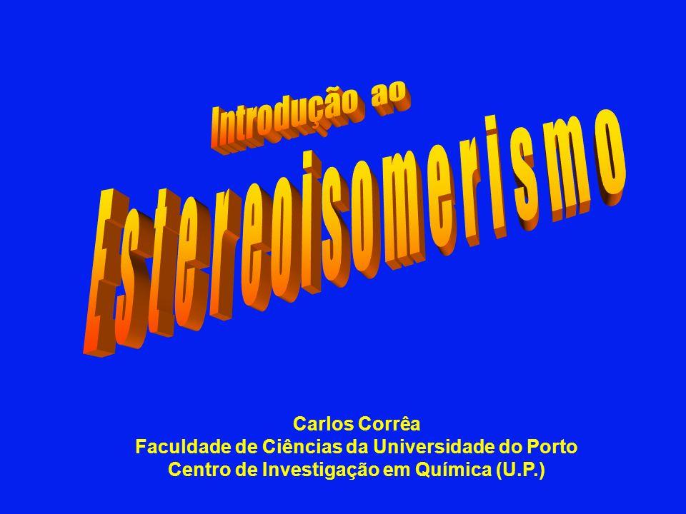Carlos Corrêa Faculdade de Ciências da Universidade do Porto Centro de Investigação em Química (U.P.)