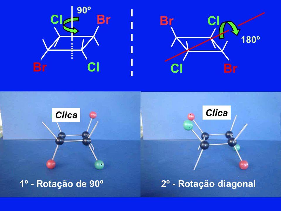 Cl BrCl Br Cl BrCl 90º 180º Clica 1º - Rotação de 90º Clica 2º - Rotação diagonal