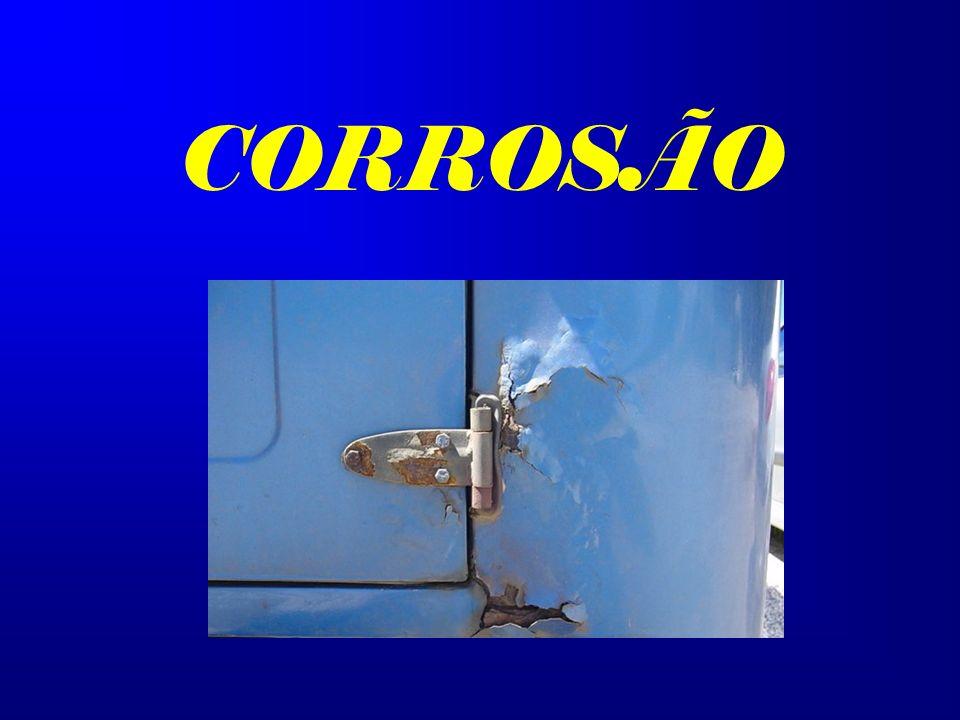 Corrosão Processo de desgaste dos metais.