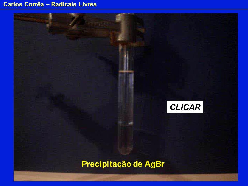Carlos Corrêa – Radicais Livres Precipitação de AgBr CLICAR