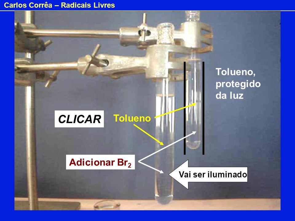 Carlos Corrêa – Radicais Livres Tolueno, protegido da luz Vai ser iluminado Tolueno Adicionar Br 2 CLICAR