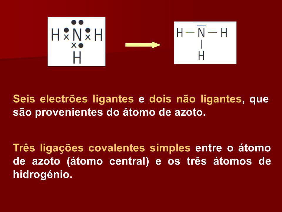 Seis electrões ligantes e dois não ligantes, que são provenientes do átomo de azoto. Três ligações covalentes simples entre o átomo de azoto (átomo ce