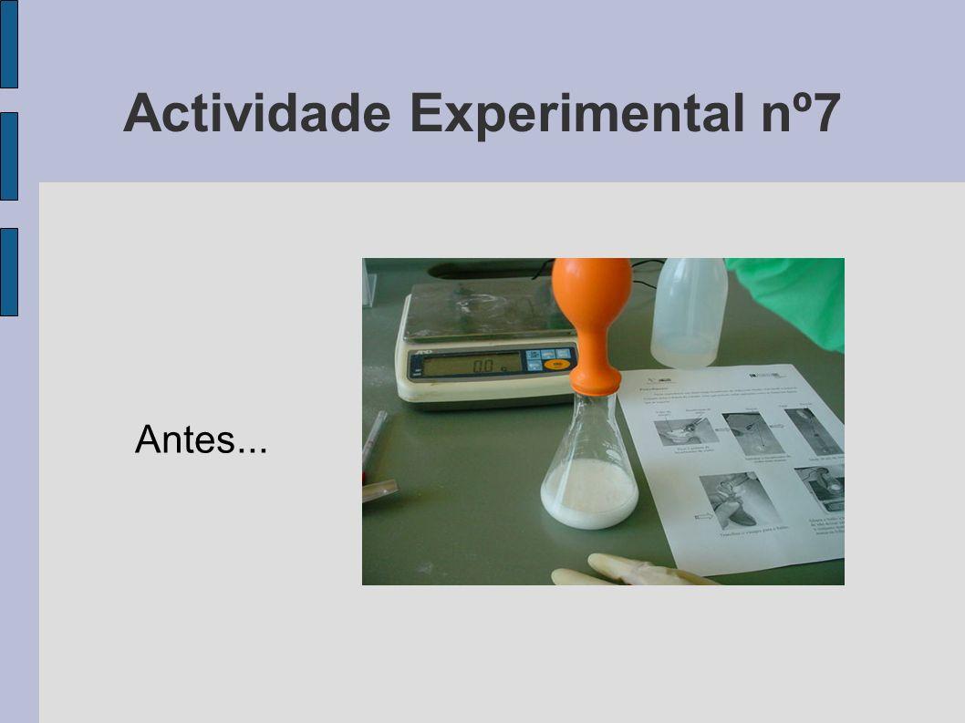 Actividade Experimental nº7 Antes...