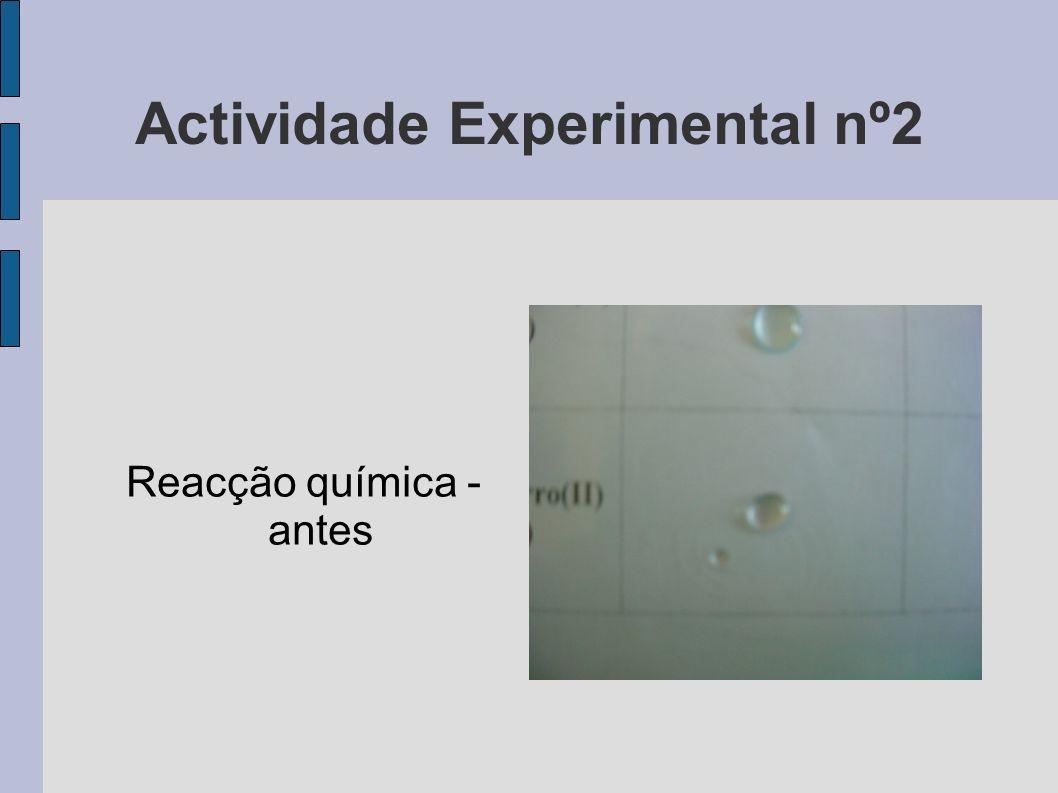 Actividade Experimental nº2 Reacção química - antes