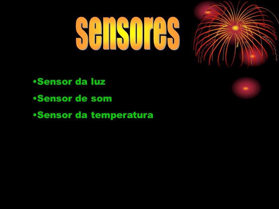 Sensor da luz Sensor de som Sensor da temperatura